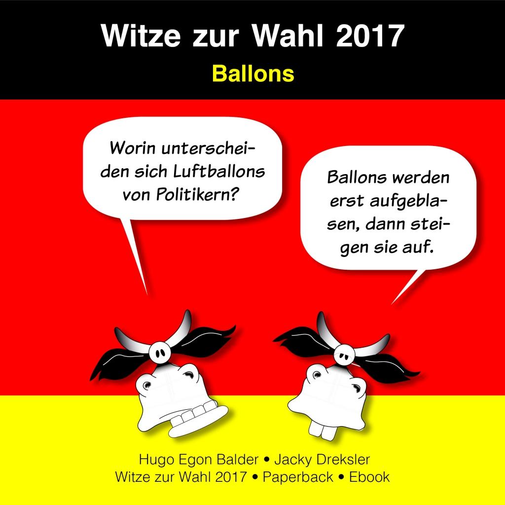 Frage: Worin unterscheiden sich Luftballons von Politikern? Antwort: Ballons werden erst aufgeblasen, dann steigen sie auf.
