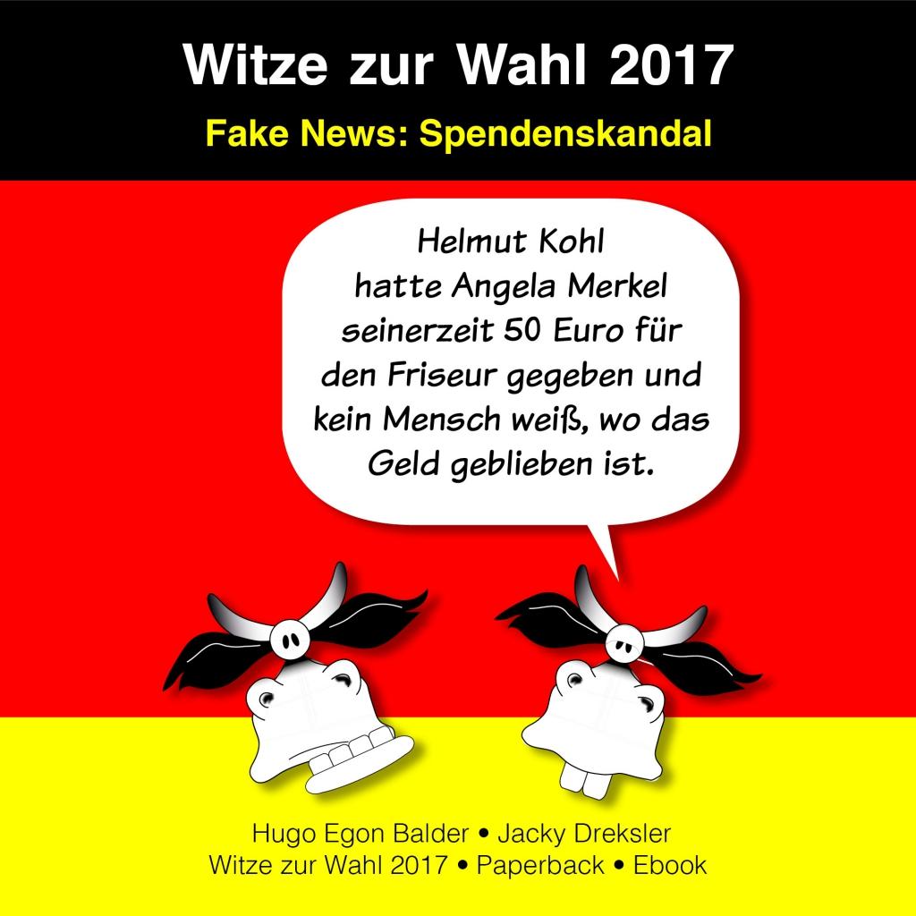 Helmut Kohl hatte Angela Merkel seinerzeit 50 Euro für den Friseur gegeben und kein Mensch weiß, wo das Geld geblieben ist.