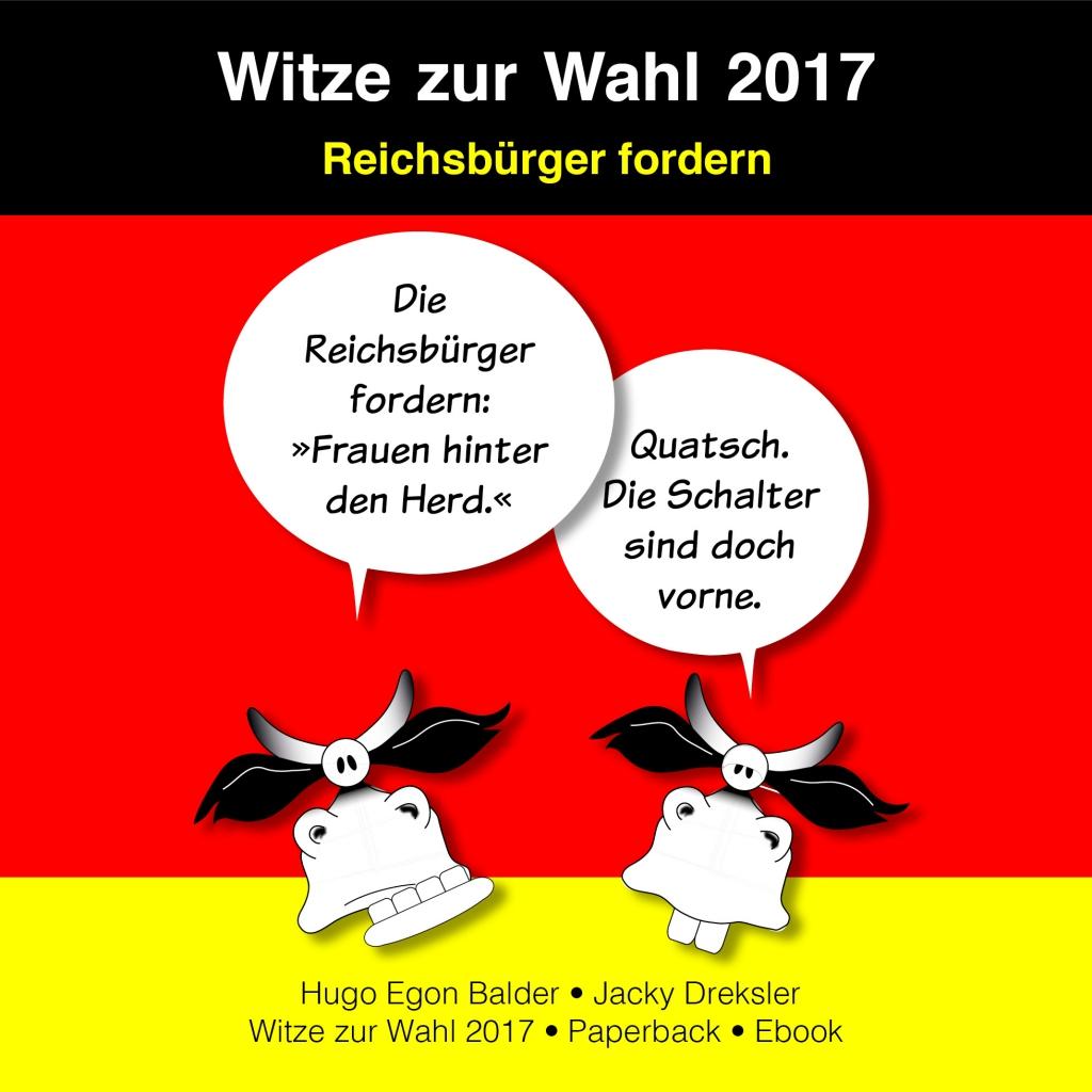 Die Reichsbürger fordern: »Frauen hinter den Herd.« Quatsch. Die Schalter sind doch vorne.
